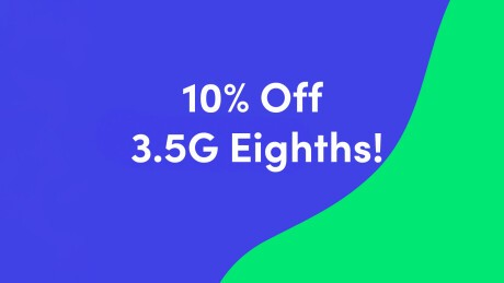 Tuesday - 10% Off 3.5G Eighths Banner