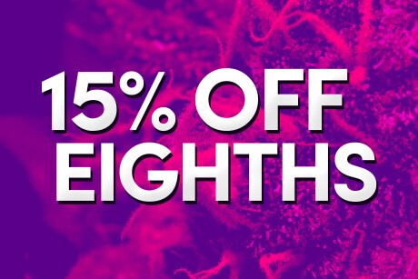 15% Off Any Eighth! Banner